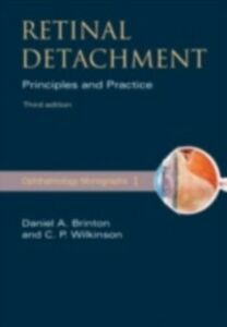 Ebook in inglese Retinal Detachment: Priniciples and Practice Brinton, Daniel A. , Wilkinson, Charles P.