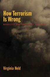 How Terrorism Is Wrong: Morality and Political Violence