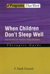 When Children Don't Sleep Well: Interventions for Pediatric Sleep Disorders Therapist Guide Therapist Guide