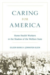 Ebook in inglese Caring for America: Home Health Workers in the Shadow of the Welfare State Boris, Eileen , Klein, Jennifer