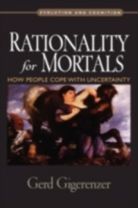 Ebook in inglese Rationality for Mortals: How People Cope with Uncertainty Gigerenzer, Gerd