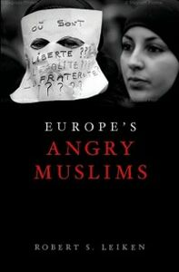 Ebook in inglese Europe's Angry Muslims: The Revolt of The Second Generation Leiken, Robert