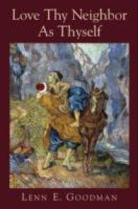 Ebook in inglese Love Thy Neighbor as Thyself Goodman, Lenn E.