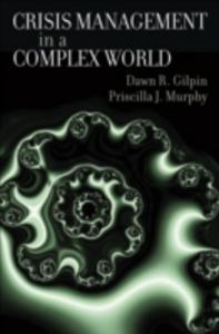 Ebook in inglese Crisis Management in a Complex World Gilpin, Dawn R. , Murphy, Priscilla J.