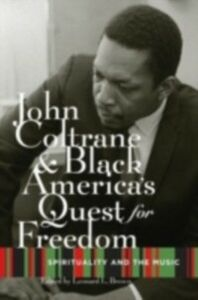 Ebook in inglese John Coltrane and Black America's Quest for Freedom: Spirituality and the Music -, -