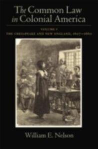 Foto Cover di Common Law in Colonial America: Volume I: The Chesapeake and New England 1607-1660, Ebook inglese di William E. Nelson, edito da Oxford University Press