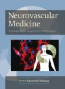 Ebook in inglese Neurovascular Medicine Pursuing Cellular Longevity for Healthy Aging
