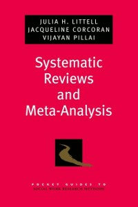 Ebook in inglese Systematic Reviews and Meta-Analysis Corcoran, Jacqueline , Littell, Julia H. , Pillai, Vijayan