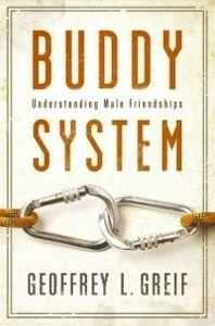 Foto Cover di Buddy System: Understanding Male Friendships, Ebook inglese di Geoffrey Greif, edito da Oxford University Press