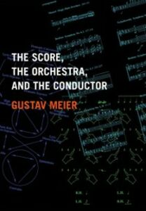 Foto Cover di Score, the Orchestra, and the Conductor, Ebook inglese di Gustav Meier, edito da Oxford University Press