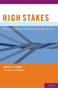 Ebook in inglese High Stakes: The Critical Role of Stakeholders in Health Care Shore, David A.