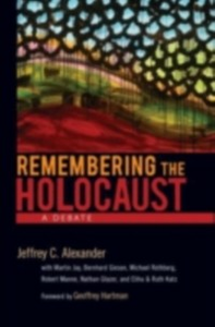 Ebook in inglese Remembering the Holocaust: A Debate Alexander, Jeffrey C.