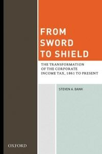 Ebook in inglese From Sword to Shield: The Transformation of the Corporate Income Tax, 1861 to Present Bank, Steven A.