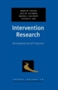 Ebook in inglese Intervention Research: Developing Social Programs Fraser, Mark W. , Galinsky, Maeda J. , Richman, Jack M.