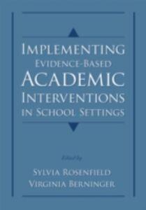Ebook in inglese Implementing Evidence-Based Academic Interventions in School Settings Berninger, Virginia Wise , Rosenfield, Sylvia