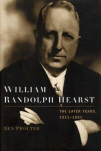Ebook in inglese William Randolph Hearst: The Later Years, 1911-1951 Procter, Ben