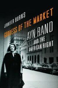 Foto Cover di Goddess of the Market: Ayn Rand and the American Right, Ebook inglese di Jennifer Burns, edito da Oxford University Press