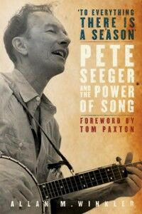 Foto Cover di &quote;To Everything There is a Season&quote;: Pete Seeger and the Power of Song, Ebook inglese di Allan M. Winkler, edito da Oxford University Press