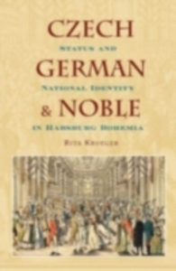 Ebook in inglese Czech, German, and Noble: Status and National Identity in Habsburg Bohemia Krueger, Rita
