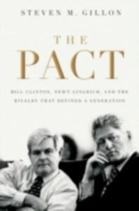 Ebook in inglese Pact: Bill Clinton, Newt Gingrich, and the Rivalry that Defined a Generation Gillon, Steven M.
