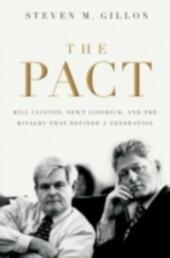 Pact: Bill Clinton, Newt Gingrich, and the Rivalry that Defined a Generation