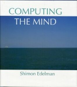 Ebook in inglese Computing the Mind: How the Mind Really Works Edelman, Shimon