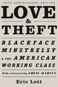 Ebook in inglese Love & Theft: Blackface Minstrelsy and the American Working Class Lott, Eric