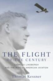 Flight of the Century: Charles Lindbergh and the Rise of American Aviation