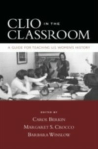 Ebook in inglese Clio in the Classroom: A Guide for Teaching U.S. Women's History -, -