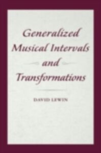 Foto Cover di Generalized Musical Intervals and Transformations, Ebook inglese di David Lewin, edito da Oxford University Press