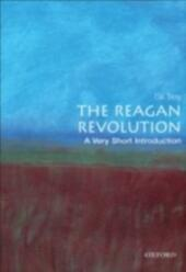Reagan Revolution: A Very Short Introduction