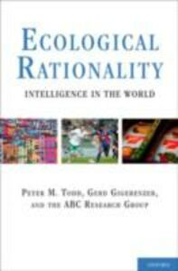 Foto Cover di Ecological Rationality: Intelligence in the World, Ebook inglese di Gerd Gigerenzer,Peter M. Todd, edito da Oxford University Press