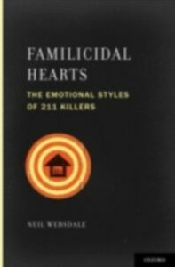 Ebook in inglese Familicidal Hearts: The Emotional Styles of 211 Killers Websdale, Neil