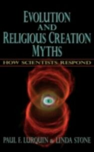 Ebook in inglese Evolution and Religious Creation Myths: How Scientists Respond Lurquin, Paul F. , Stone, Linda