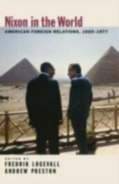 Nixon in the World: American Foreign Relations, 1969-1977