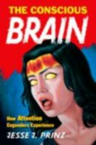 Ebook in inglese Conscious Brain: How Attention Engenders Experience Prinz, Jesse J.