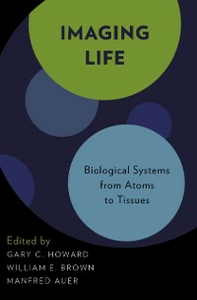 Ebook in inglese Imaging Life: Biological Systems from Atoms to Tissues -, -