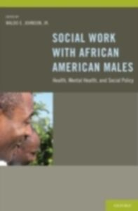 Ebook in inglese Social Work With African American Males: Health, Mental Health, and Social Policy -, -