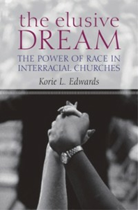 Ebook in inglese Elusive Dream: The Power of Race in Interracial Churches Edwards, Korie L.