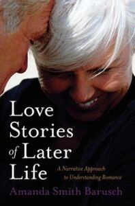 Foto Cover di Love Stories of Later Life: A Narrative Approach to Understanding Romance, Ebook inglese di Amanda Smith Barusch, edito da Oxford University Press