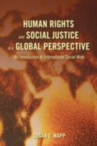 Ebook in inglese Human Rights and Social Justice in a Global Perspective An Introduction to International Social Work C, MAPP SUSAN