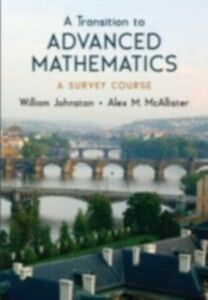 Foto Cover di Transition to Advanced Mathematics: A Survey Course, Ebook inglese di William Johnston,Alex McAllister, edito da Oxford University Press