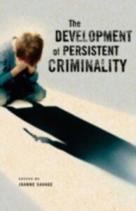 Foto Cover di Development of Persistent Criminality, Ebook inglese di Joanne Savage, edito da Oxford University Press
