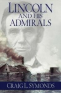 Foto Cover di Lincoln and His Admirals, Ebook inglese di Craig L. Symonds, edito da Oxford University Press