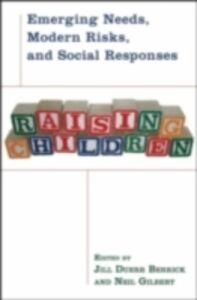 Ebook in inglese Raising Children: Emerging Needs, Modern Risks, and Social Responses -, -
