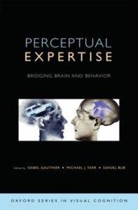 Ebook in inglese Perceptual Expertise: Bridging Brain and Behavior Bub, Daniel , Gauthier, Isabel , Tarr, Michael