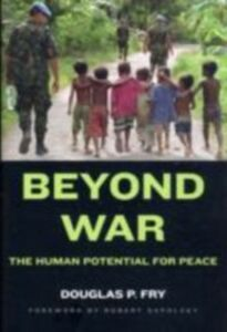 Ebook in inglese Beyond War The Human Potential for Peace P, FRY DOUGLAS