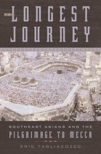 Foto Cover di Longest Journey: Southeast Asians and the Pilgrimage to Mecca, Ebook inglese di Eric Tagliacozzo, edito da Oxford University Press