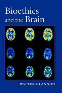 Ebook in inglese Bioethics and the Brain Glannon, Walter