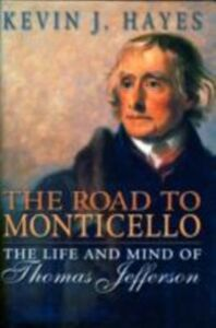 Foto Cover di Road to Monticello: The Life and Mind of Thomas Jefferson, Ebook inglese di Kevin J. Hayes, edito da Oxford University Press